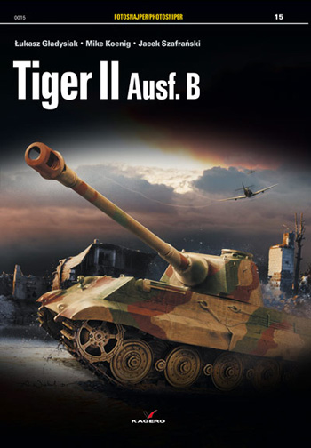 Kagero Photosniper 15: Tiger II Ausführung B. <font color=&quot;#FF0000&quot; face=&quot;Arial, Helvetica, sans-serif&quot;>Expected to arrive mid/end of Nov. 2014!</font>