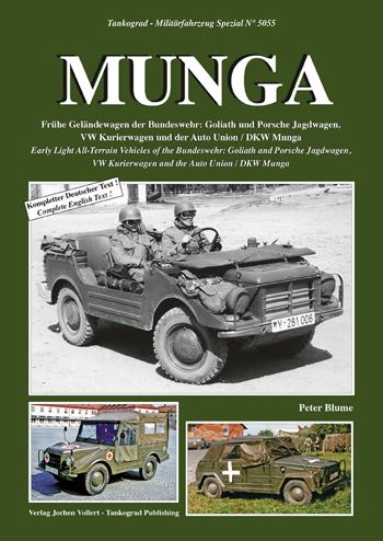 Tankograd Militärfahrzeug Spezial No. 5055: MUNGA. Early Light All-Terrain Vehicles of the BW: Goliath & Porsche, Jagdwagen, the Auto Union/DKW Munga.