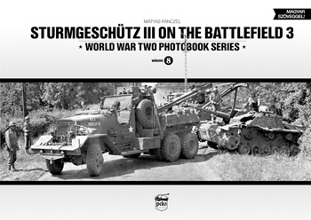 Sturmgeschütz III on the Battlefield 3. World War Two Photobook Series, Vol. 8.