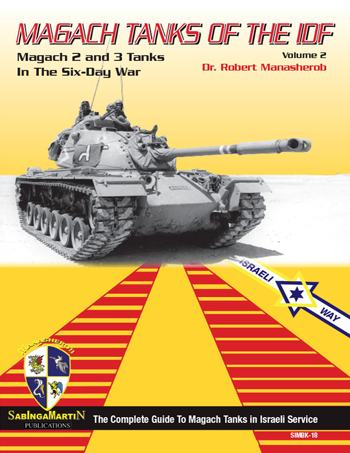 Magach Tanks of the IDF, Vol. 2: Magach 2 and 3 Tanks in the Six-Day War.