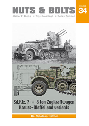 Nuts & Bolts Vol. 34: Sd.Kfz.7 - 8 ton Zugkraftwagen Krauss-Maffei and variants.