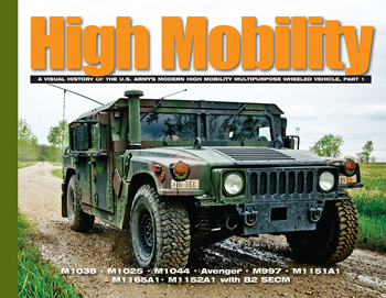 High Mobility. M1038, M1025, M1044, Avenger, M997, M1151A1, M1165A1, M1152A1, with B2 SECM. A Vis. History of the U.S. Army's Mod. High Mobility Multipurpose Wheeled Vehicle, pt. 1.