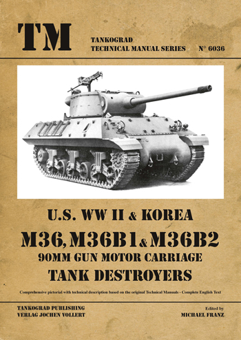 Tankograd Technical Manual Series 6036: M36, M36B1 & M36B2.