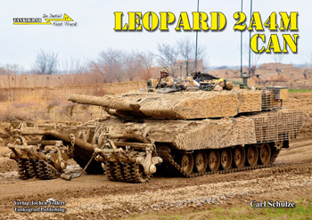 Tankograd in Detail: Fast Track No. 17: Leopard 2A4M CAN. Canadian Main Battle Tank.