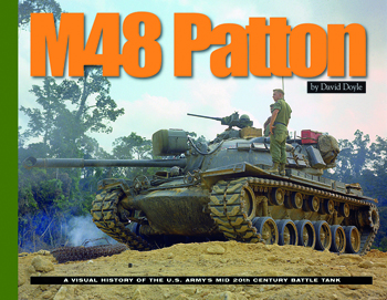 M48 Patton. A Visual History of the U.S. Army's Mid 20th Century Battle Tank.