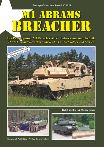 Tankograd American Special 3026: M1 ABRAMS BREACHER. The M1 Assault Breacher Vehicle (ABV) - Technology and Service.