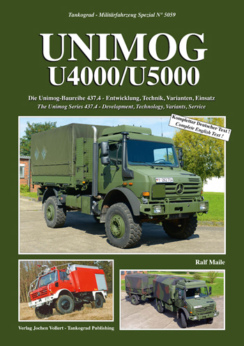 Tankograd Militärfahrzeug Spezial 5059: UNIMOG U4000/U5000. The Unimog Series 437.4 - Development, Technology, Variants, Service.