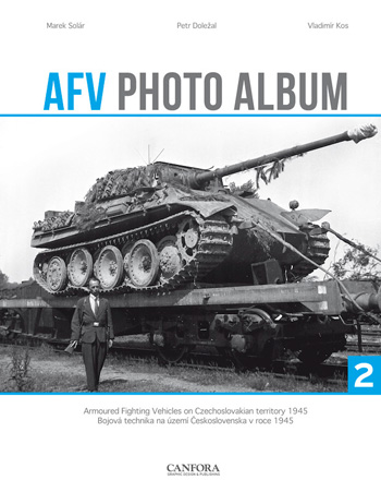 AFV Photo Album 02. Armored Fighting Vehicles on Czechoslovakian Territory 1945.