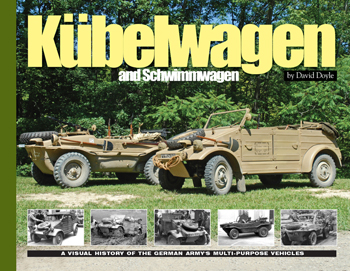 Kübelwagen-Schwimmwagen: A Visual History of the German Army\'s Multi-Purpose Vehicles.