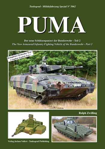 Tankograd Militärfahrzeug Spezial 5062: PUMA. The New Armoured infantry Fighting Vehicle of the Bundeswehr - Part 2.