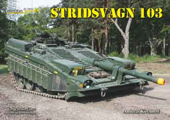 Tankograd in Detail: Fast Track No. 20: Stridsvagn 103. Sweden\'s Magnificent S-Tank.