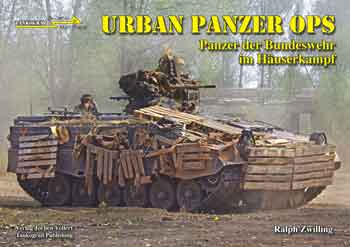 Tankograd in Detail: Fast Track No. 21: Urban Panzer Ops. Modern German Tanks in Urban Area Warfare.