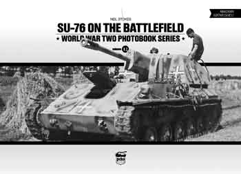 Su-76 on the Battlefeld. World War Two Photobook Series, Vol. 12