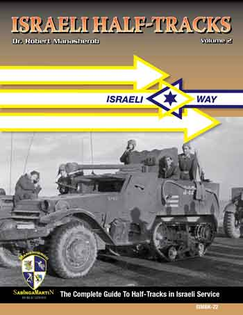Israeli Half Tracks: The Complete Guide to Half Tracks in Israeli Service, Vol. 2.