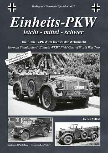 Tankograd Wehrmacht Special No. 4021: Einheits-PKW. German Standardised 'Einheits-PKW' Field Cars of World War Two.