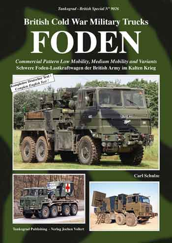 Tankograd British Special No. 9026: British Cold War Military Trucks - FODEN. Commercial Pattern Low Mobility, Medium Mobility and Variants.