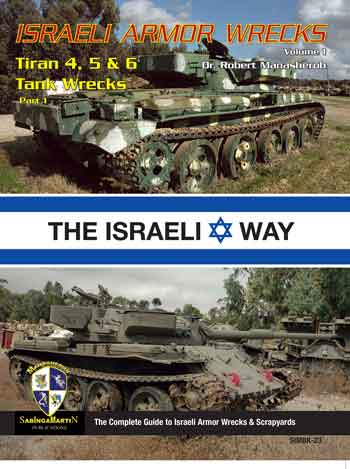 Israeli Armor Wrecks, Vol. 1: Tiran 4. 5 & 6 Tank Wrecks, pt. 1. <font color=&quot;#FF0000&quot; face=&quot;Arial, Helvetica, sans-serif&quot;>Expected to arrive beginning/mid of May 2017!</font>