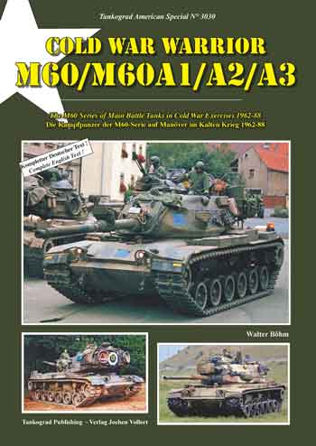 Tankograd American Special 3030: Cold War Warrior - M60/M60A1/A2/A3. The M60-Series of Main Battle Tanks in Cold War Exercises 1962-1988