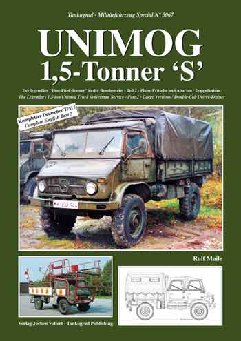 Tankograd Militärfahrzeug Spezial 5067: Unimog 1,5-Tonner 'S'. The Legendary 1.5-ton Unimog Truck in German Service, Part 2 - Cargo Versions / Double-Cab Driver-Trainer