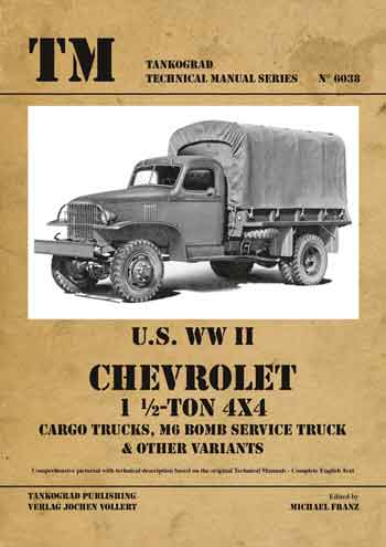 Tankograd Technical Manual Series 6038: Chevrolet 1 ½-ton 4x4 Trucks. Cargo, M6 Bomb Service Truck and other variants