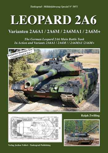 Tankograd Militärfahrzeug Spezial 5071: The German Leopard 2A6 Main Battle Tank. In Action and Variants 2A6A1 / 2A6M / 2A6MA1 /2A6M+.