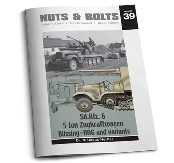Nuts & Bolts Vol. 39: Sd.Kfz.6 - 5ton Zugkraftwagen Büssing-NAG and Variants.