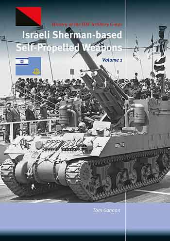 Israeli Sherman-based Self-Propelled Weapons, Vol. 1. History of the IDF Artillery Corps.
