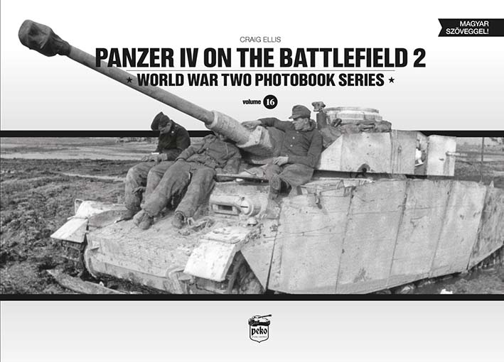 Panzer IV on the Battlefield, Vol. 2. WW II Photobook Series, Vol. 16.