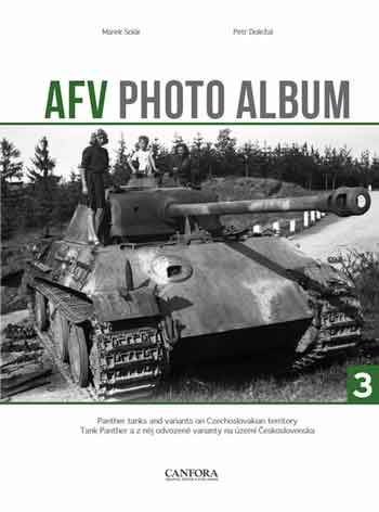 AFV Photo Album 03: Panther tanks and variants on Czechoslovakian territory