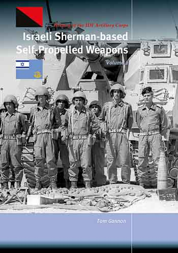 Israeli Sherman-based Self-Propelled Weapons, Vol. 2. History of the IDF Artillery Corps.