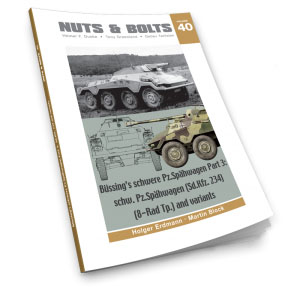 Nuts & Bolts Vol. 40: Büssing's schwere Pz.Spähwagen Part 3: schw.Pz.Spähwagen (SdKfz.234) (8-Rad Tp.) and variants.