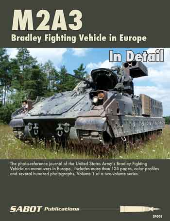 M2A3 Bradley Fighting Vehicle in EUROPE in Detail. The photo-reference journal of the US Army's Bradley F. V. on maneuvers in Europe. <font color=&quot;#FF0000&quot; face=&quot;Arial, Helvetica, sans-serif&quot;>Erscheint ca Mai 2018! </font>