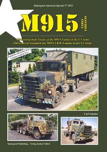 Tankograd American Special 3033: M915 Early Variants. AM General-built Trucks of the M915 Family in the US Army.