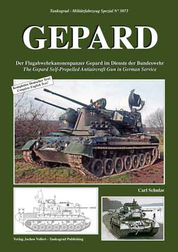 Tankograd Militärfahrzeug Spezial 5073: Gepard. The Gepard Self-Propelled Antiaircraft Gun in German Service.