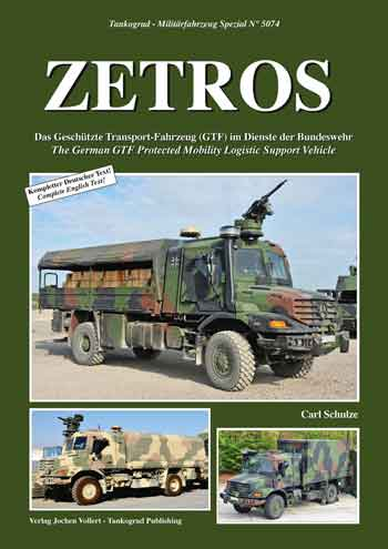 Tankograd Militärfahrzeug Spezial 5074: ZETROS. The German GTF Protected Mobility Logistic Support Vehicle.