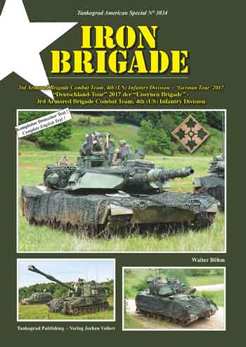 Tankograd American Special 3034: Iron Brigade. 3rd Arm. Brig. Combat Team, 4th (US) Inf. Div.- German tour 2017.