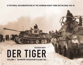 Der Tiger, Vol. 3: Schwere Panzerabteilung 503. <font color=&quot;#FF0000&quot; face=&quot;Arial, Helvetica, sans-serif&quot;>Expected to arrive mid of December 2018!</font>
