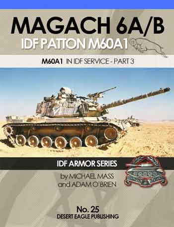 Magach 6 A/B. IDF Patton M60A1, pt. 3. IDF Armor Series No. 25.