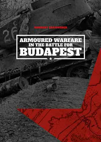 Armoured Warfare in the Battle for Budapest