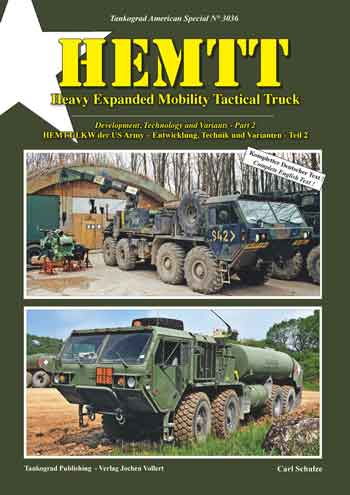 Tankograd American Special 3036: HEMTT - Heavy Expanded Mobility Tactical Truck. Entwicklung, Technik und Varianten - Part 2.