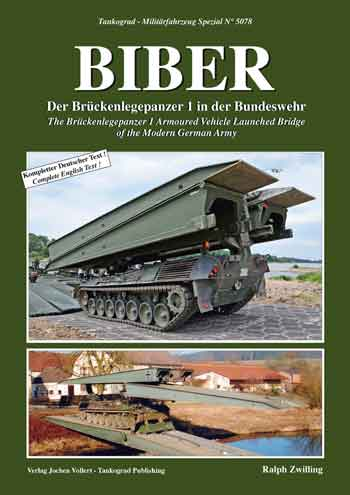 Tankograd Militärfahrzeug Spezial 5078: Biber. The Brückenlegepanzer 1 Armoured Vehicle Launched Bridge in Modern German Army Service.