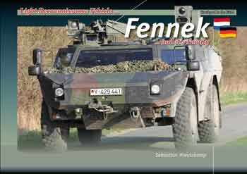 Fennek – Light Reconnaissance Vehicle and it's Family. <font color=&quot;#FF0000&quot; face=&quot;Arial, Helvetica, sans-serif&quot;>Erscheint ca Ende März 2019!</font>
