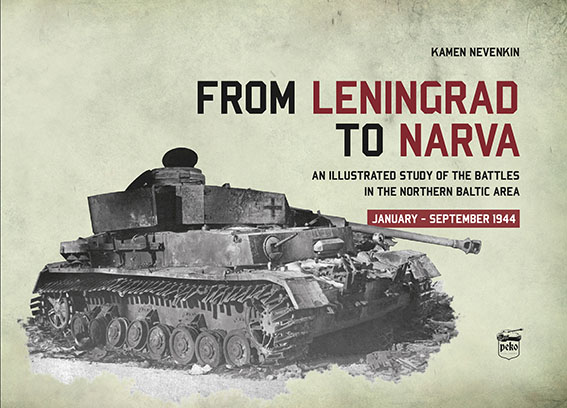 From Leningrad to Narva. An illustrated study of the battles in the northern Baltic area, January-September 1944