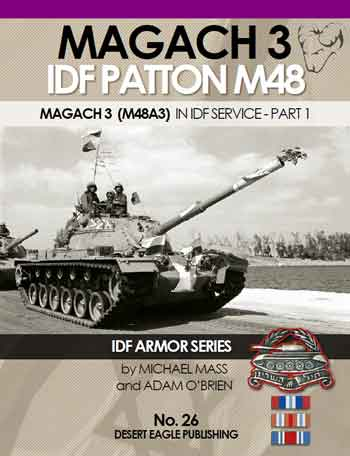 Magach 3. IDF Patton M48 (M48A3) in IDF Srvice. IDF Armor Series No. 26