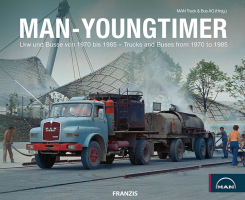 MAN-Youngtimer. Lkw und Busse von 1970 bis 1985 - Trucks and Buses from 1970 to 1985