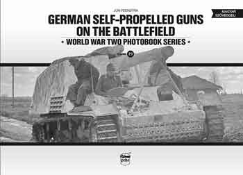 German Self-Propelled  Guns on the Battlefield. World War II Photobook Series, Vol. 19.