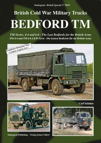 Tankograd British Special No. 9029: British Cold War Military Trucks - Bedford TM. TM-Series, 4-4 und 6-6 - The Last Bedfords. <font color=&quot;#FF0000&quot; face=&quot;Arial, Helvetica, sans-serif&quot;>Expected to arrive June 2019!</font>