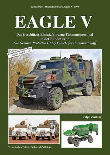 Tankograd Militärfahrzeug Spezial 5079: Eagle V. The German Protected Utility Vehicle for Command Staff. <font color=&quot;#FF0000&quot; face=&quot;Arial, Helvetica, sans-serif&quot;>Expected to arrive about June 2019!</font>