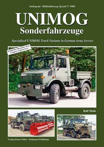 Tankograd Militärfahrzeug Spezial 5080: UNIMOG-Sonderfahrzeuge. Specialised UNIMOG Truck Variants in German Army Service. <font color=&quot;#FF0000&quot; face=&quot;Arial, Helvetica, sans-serif&quot;>Expected to arrive about June 2019!</font>