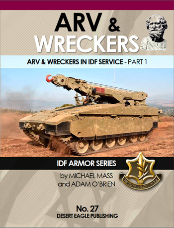 ARV & Wreckers in IDF Service, pt. 1. IDF Armor Series No. 27.